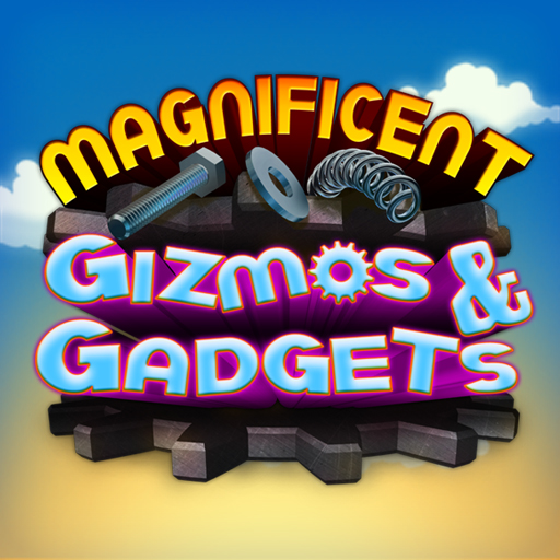 Magnificent Gizmos & Gadgets
