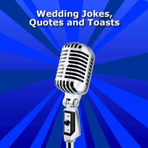 Wedding Jokes, Quotes and Toasts for Speeches