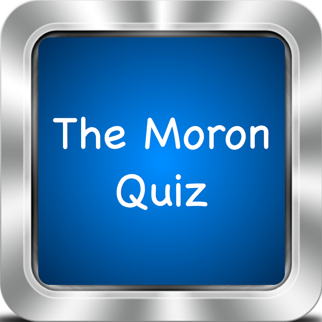 The Moron Quiz !