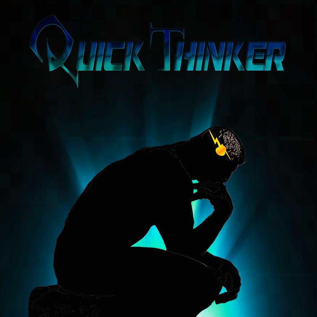 Quick Thinker