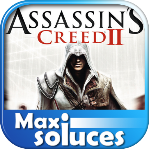 MAXISOLUCES – Assassin's Creed II – La Soluce Complète