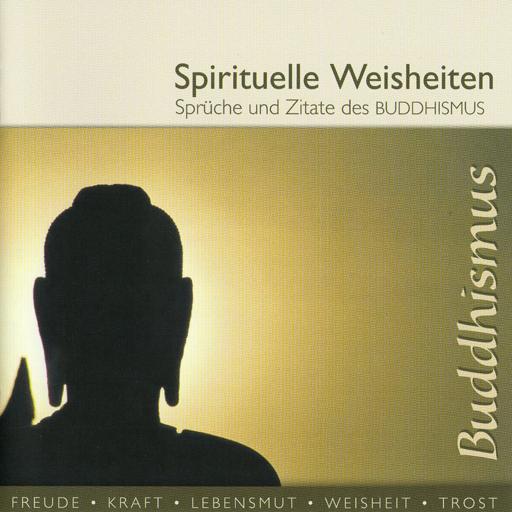 Spirituelle Weisheiten BUDDHISMUS