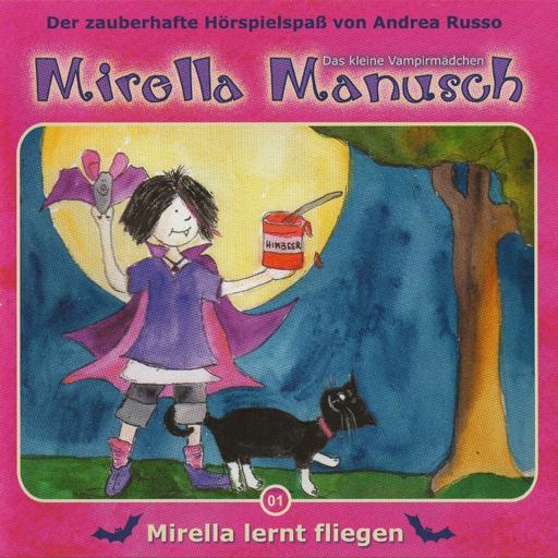 Mirella Manusch 01 - Mirella lernt fliegen