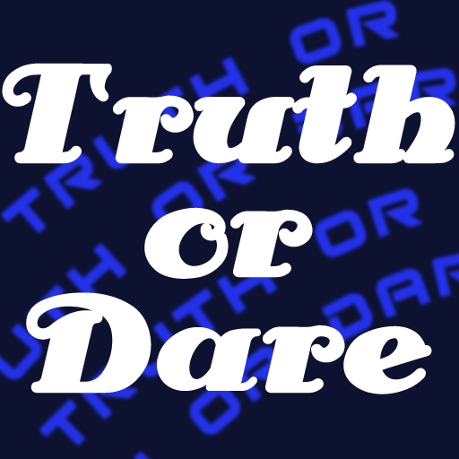 Truth or Dare!!