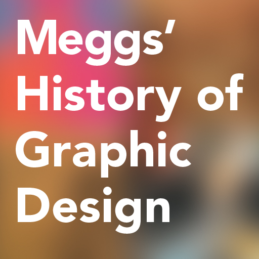 Meggs' History of Graphic Design, Inkling Edition by Philip B. Meggs and Alston W. Purvis