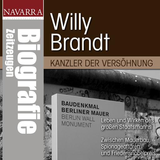 Willy Brandt - Kanzler der Versöhnung