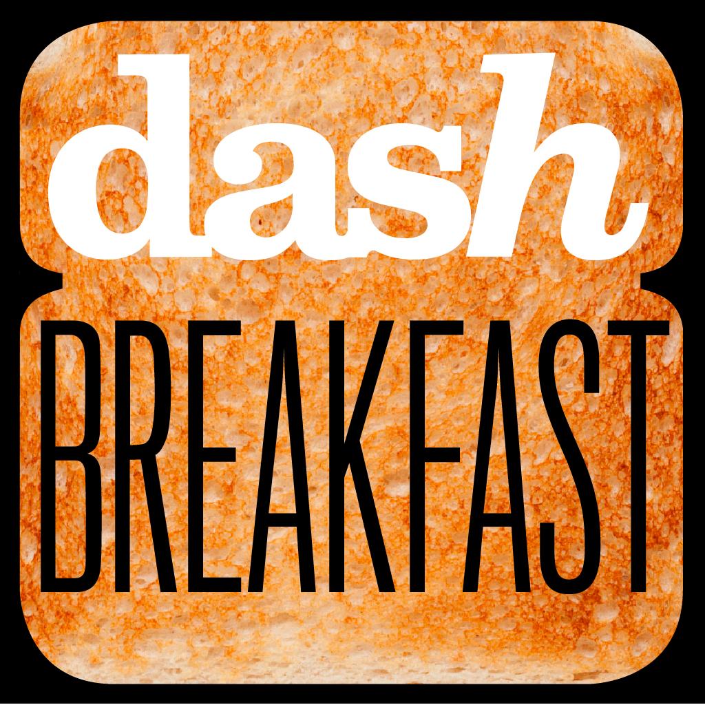 Dash Breakfast