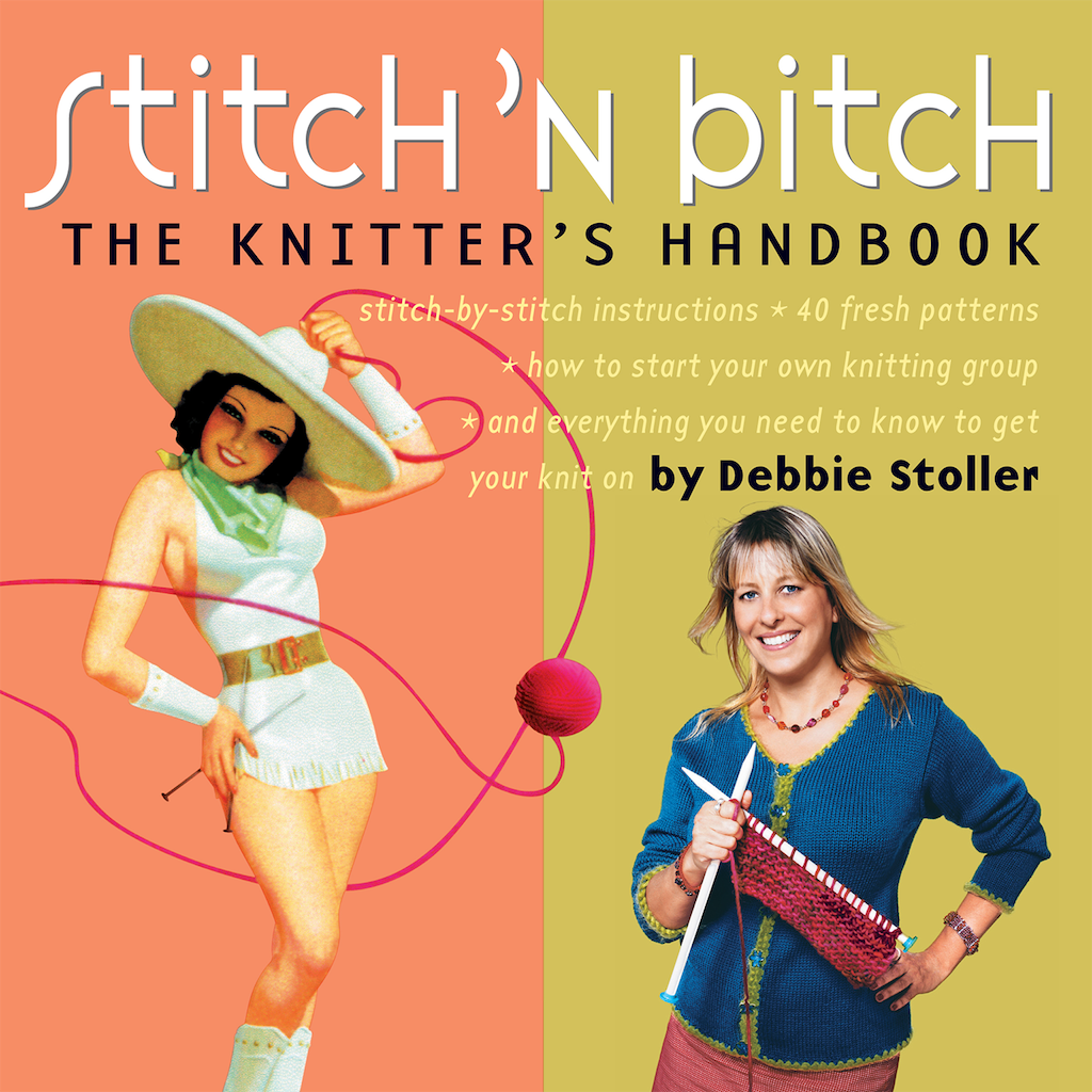 Stitch 'n Bitch The Knitter's Handbook by Debbie Stoller