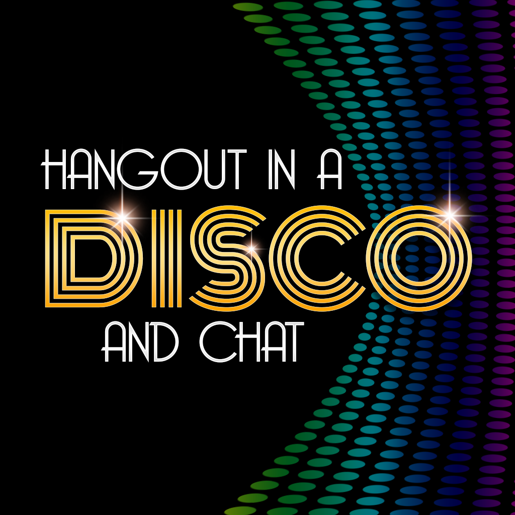 Hang Out in a Disco and Chat