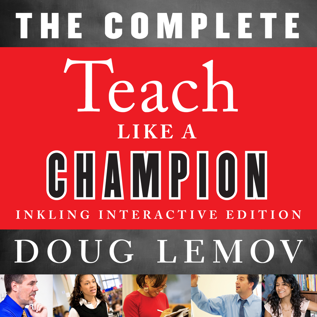 Teach Like a Champion by Doug Lemov - Complete Book, Inkling Interactive Edition