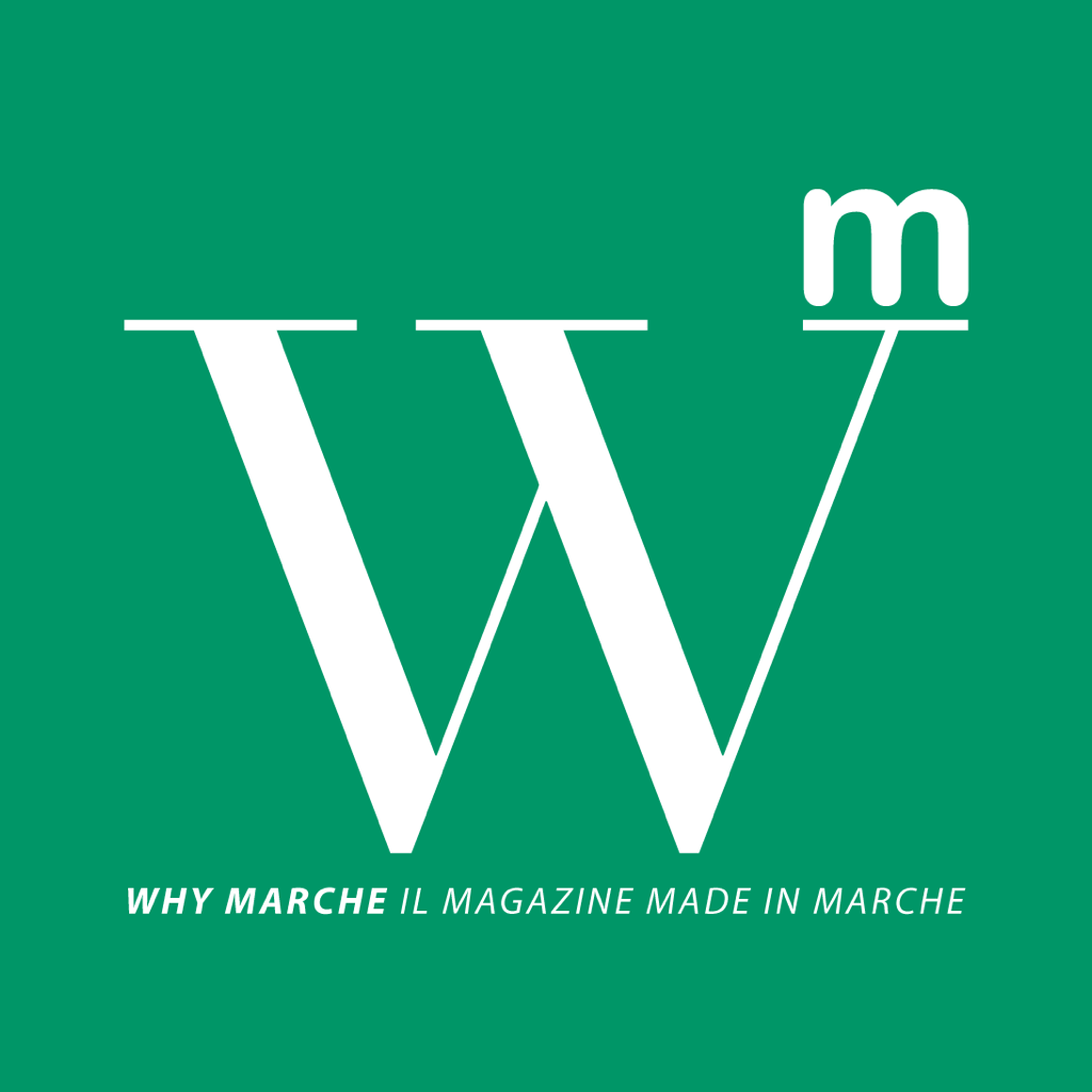 Why Marche, Il Magazine Made in Marche. La Regione Marche a 360°