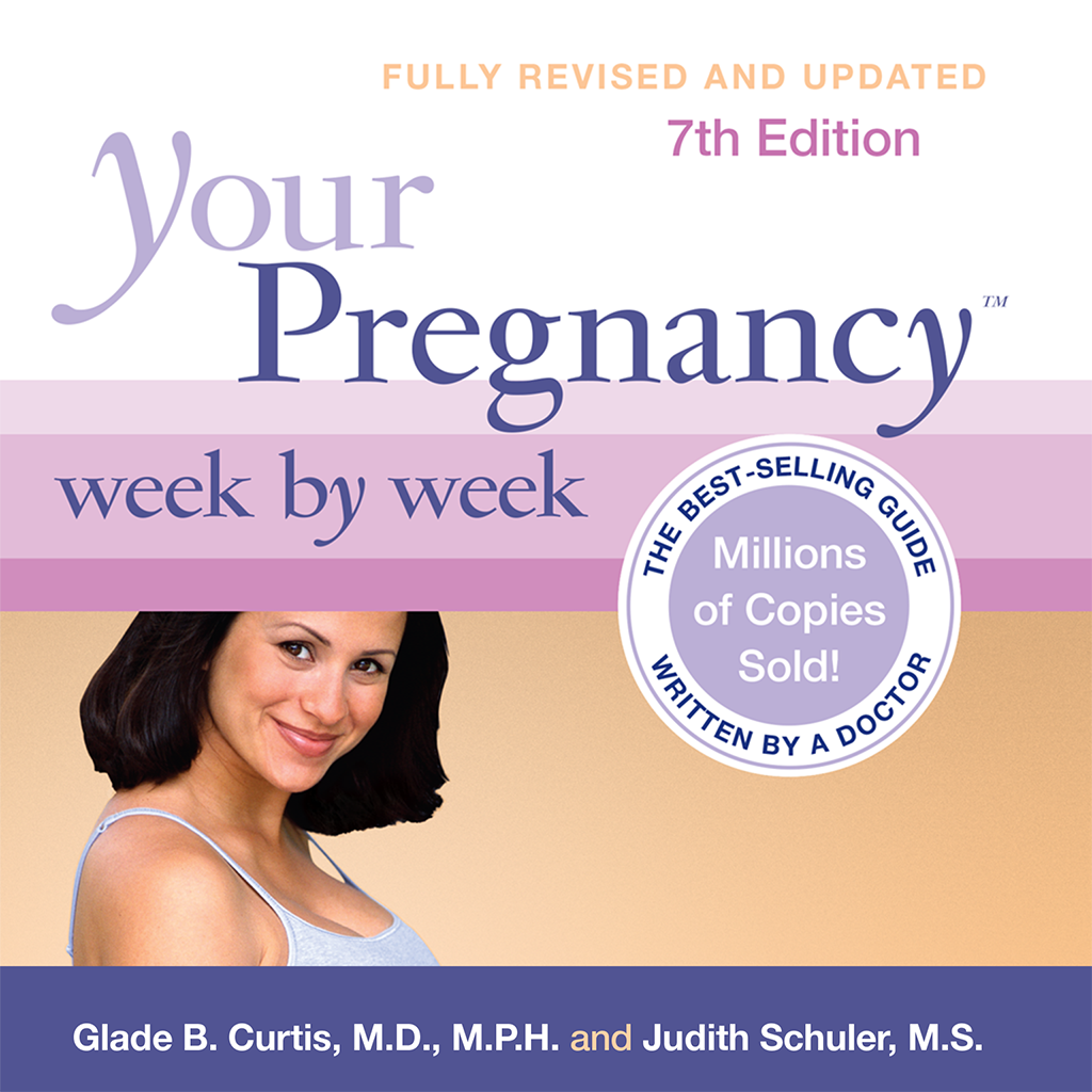 Your Pregnancy Week by Week by Glade B. Curtis and Judith Schuler - Official Parenting Guide Book