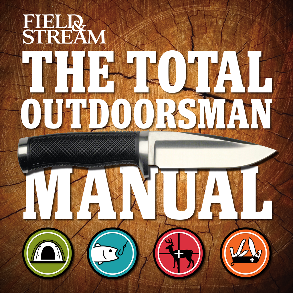 The Total Outdoorsman Manual: 374 Skills You Need to Know - Official Guide, Inkling Interactive Edition