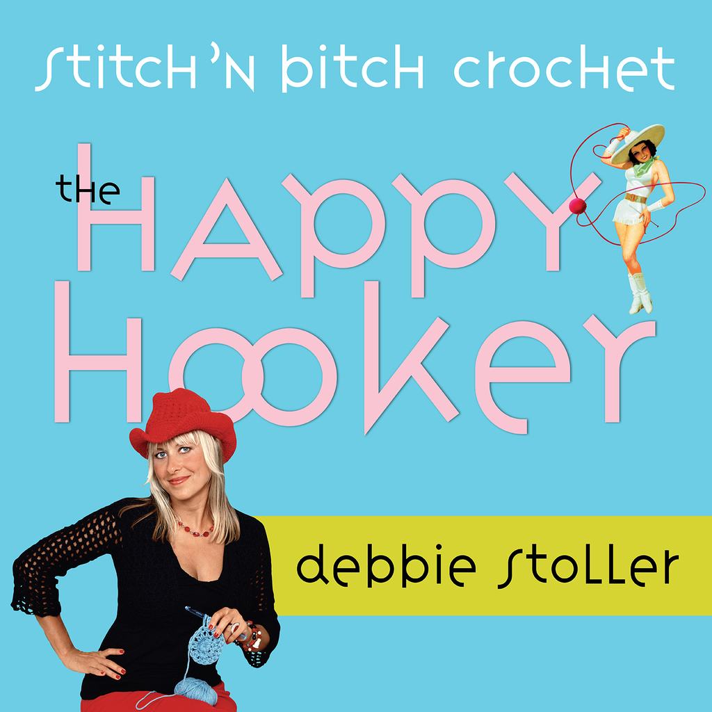 Stitch 'n Bitch Crochet: The Happy Hooker by Debbie Stoller - Official Book, Inkling Interactive Edition