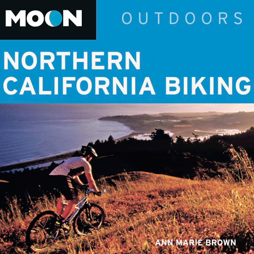 Moon Northern California Biking: More Than 160 of the Best Rides for Road and Mountain Biking - Official Trail Guide, Inkling Interactive Edition