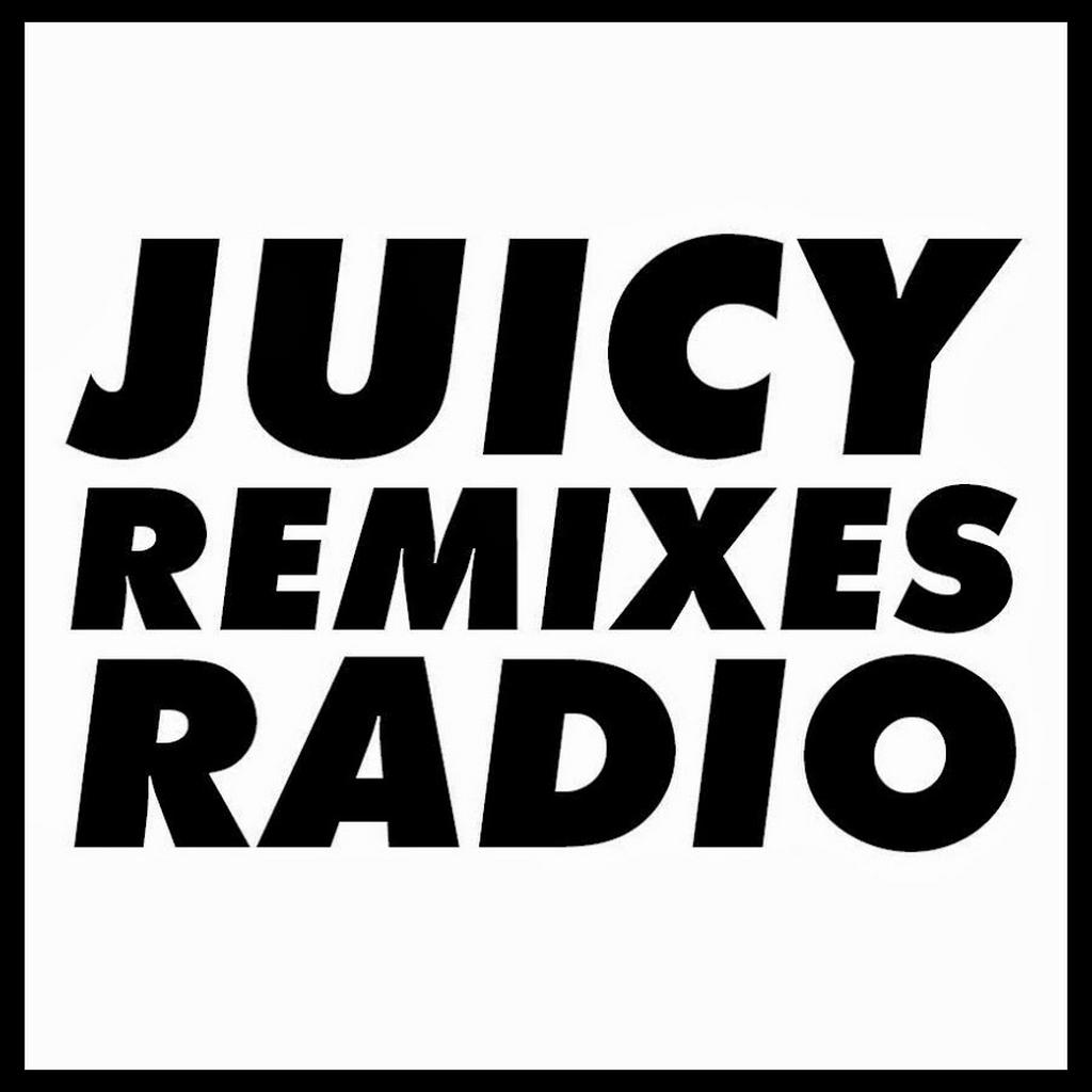 Juicy Remixes